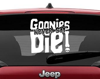 Goonies Inspired Movie Quote Goonies Never Say Die Vinyl Decal