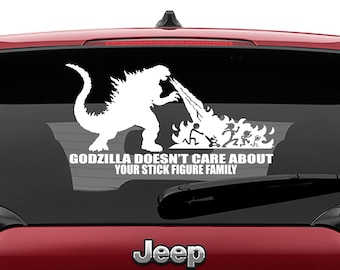 Godzilla Doesn't Care About Your Stick Figure Family Vinyl Decal