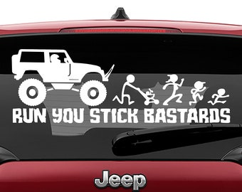 Lifted Jeep Wrangler Run you Stick Figure Bastard Vinyl Decal