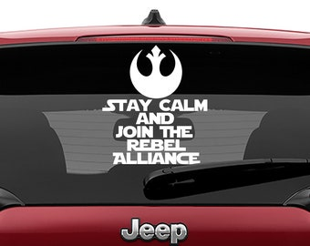 Star Wars Inspired Stay Calm and Join the Rebel Alliance Vinyl Decal