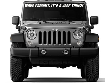 Wave Dammit It's A Jeep Thing Windshield Vinyl Decal