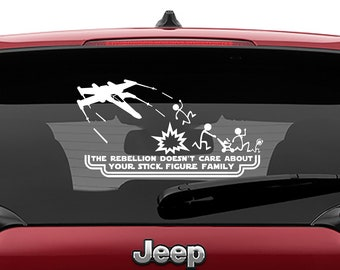 Star Wars Inspired X-Wing The Rebellion Doesn't Care About Your Stick Figure Family Vinyl Decal