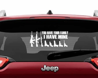 You Have Yours I Have My Gun Family Vinyl Decal | Gun Family Vinyl Laptop Decal