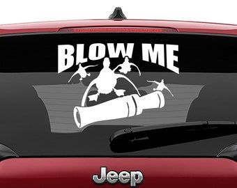 Blow Me Duck Whistle Laptop Decal | Blow Me Duck Whistle Car Decal | Blow Me Duck Whistle Tumbler Decal