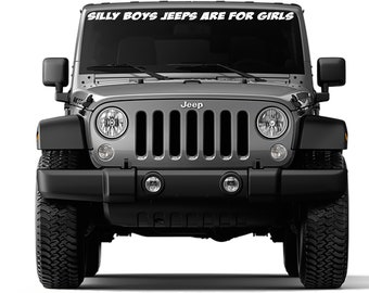 Silly Boys Jeeps Are For Girls Windshield Vinyl Decal