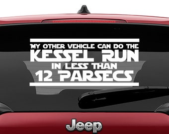 Star Wars Inspired My Other Vehicle Can Do The Kessel Run In Less Than 12 Parsecs Vinyl Decal