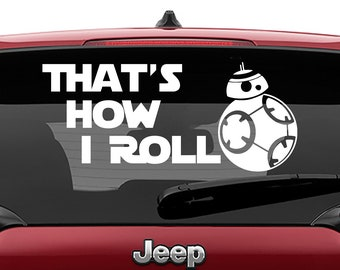 Star Wars Inspired BB8 That's How I Roll Vinyl Decal