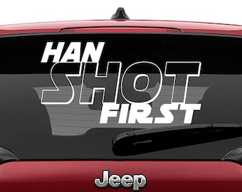 Star Wars Inspired Han Shot First Vinyl Decal | Han Shot First Tumbler Decals | Han Shot First Laptop Vinyl Decal