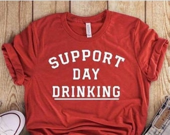 4036bc91 Support Day Drinking, Cinco de Mayo, Funny Shirts, Drinking, Mexico,  Tequila, Drunk, Support, May 5th