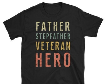 d039261f Father Stepfather Veteran Hero - Father's Day Gift T-Shirt
