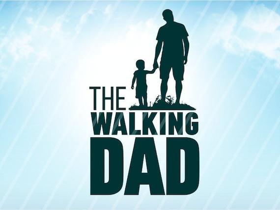 The Walking Dad Svg Download File Svg Dxf Eps Png Cut File Etsy
