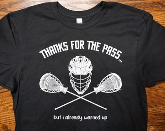 fc12eefb8e3 Lacrosse Shirts Thanks for The Pass Lacrosse Goalie Shirts lax bro Gifts  for Lacrosse Players