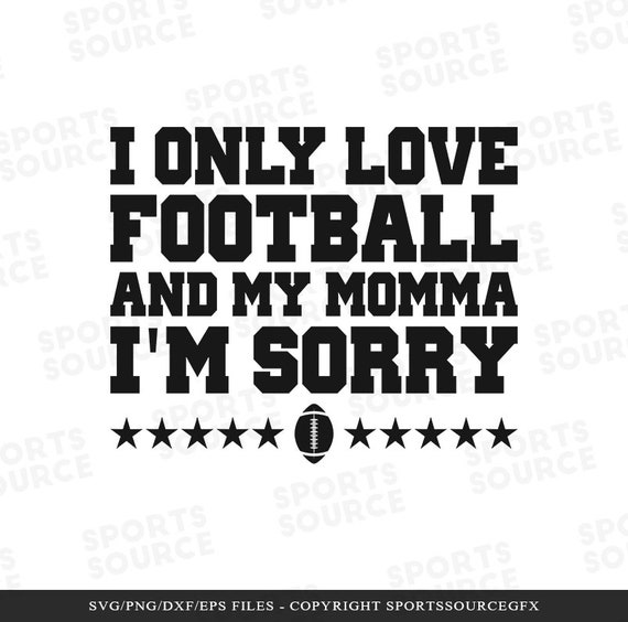 Only Love Football And My Momma Svg Football Svg Silhouette Etsy