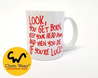 Bottom mug by Clem Wear Rik Mayall cup YOU GET BORN handmade funny comedy gift present work 11oz handmade uk retro Ade Edmonson Young Ones