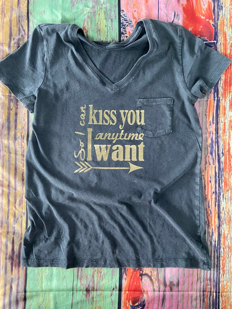 So I can kiss you anytime I want