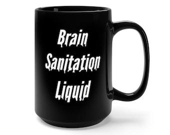 e99f043eb3f Brain Sanitation Liquid Coffee Mug