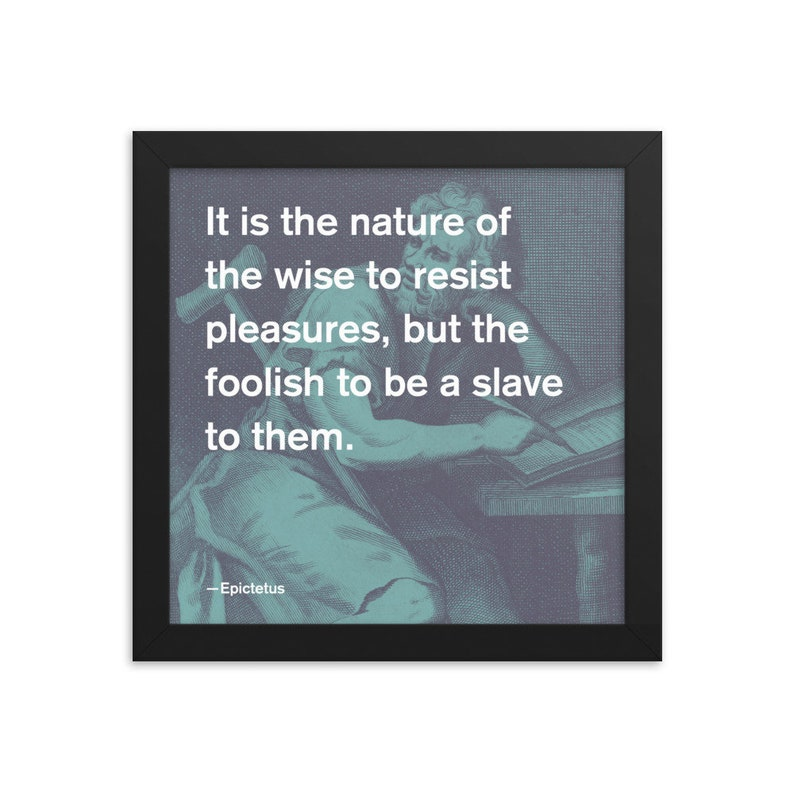 Epictetus Stoic Quote 6D 10x10 Framed Poster image 0