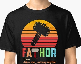 1b8ad2c1 Fathor Like A Dad Just Way Mightier See Also Handsome Exceptional T-shirt/ daddy gift, gift for dad, father gifts/Fa-thor shirt/father shirt