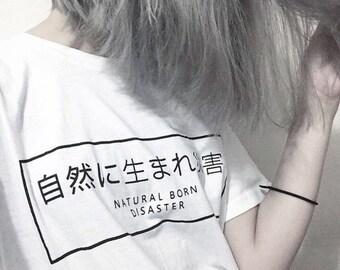 8b0cb1f3 Natural born disaster T-Shirt/japanese merch/tumblr shirt/emo/geek/harajuku/aesthetic/kawaii/hipster  shirt/instagram shirt/Japanese shirt