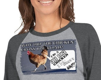 45299ff2a306 Why did the chicken cross the road - Free Range chicken shirt. Great gift  for farmers and chicken lovers. Chicken owner shirt. UNISEX