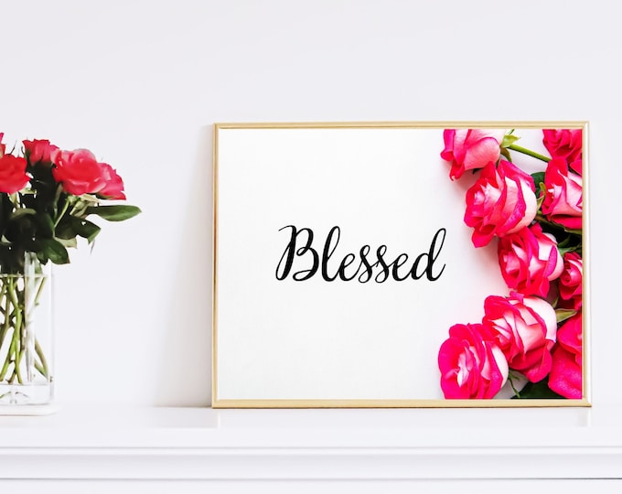 Bible Verse BLESSED With Roses Wall Art, Bible Verse Printable, Bible Verse Psalms, Bible Verse Quotes, Bible Verse Home Decor