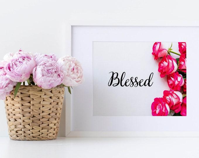 PrintableWallArt, BLESSED Roses, WallArt, DigitalPrint, DigitalDownload, HomeDecor, WallArtFramed, BedroomDecor
