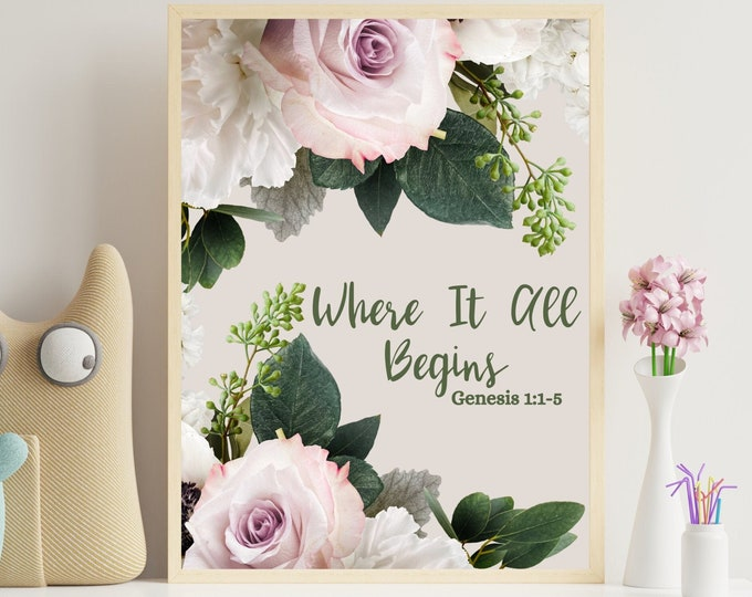 Bible verse floral wall art decor, Genesis 1:1-5, Where it all begins, Bible scripture digital print