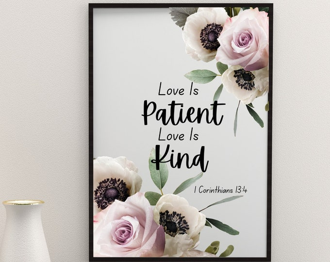1 Corinthians 13:4 Love Is Patient Love Is Kind Bible Verse Wall Art, Bible Verse Printable Wall Decor, Bible Verse Digital Print