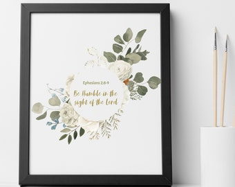Personalized gifts, Floral Bible verse wall art decor, Ephesians 2:8-9 Be humble in the sight of the lord, Bible scripture digital print