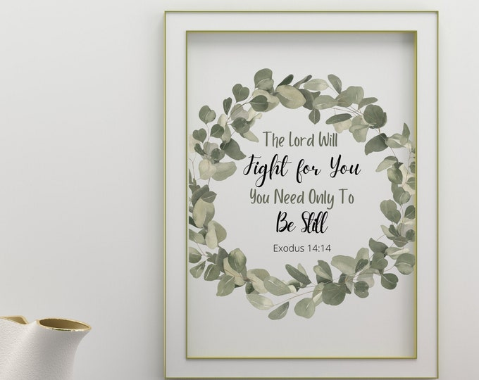 Exodus 14:14 The Lord Will Fight For You Bible Verse Wall Art, Bible Verse Printable Wall Decor, Bible Verse Digital Print
