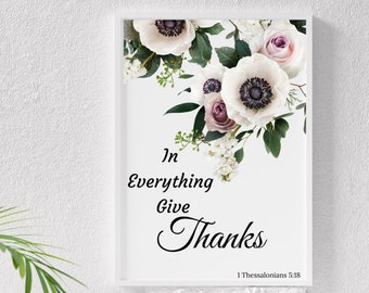 Floral Bible verse wall art home decor, 1 Thessalonians 5:18 In everything give thanks, Bible scripture digital print