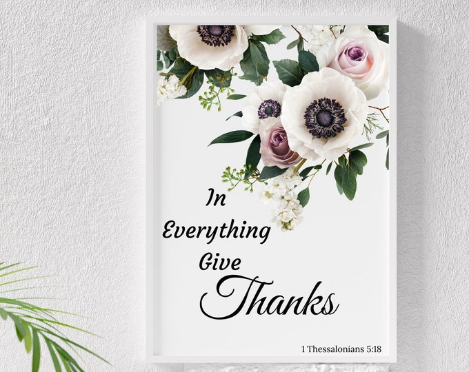 Bible Verse Wall Art, 1 Thessalonians 5:18 In Everything Give Thanks, Bible Verse Printable Wall Decor, Bible Verse Digital Print