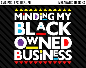 bbe946be5 Minding My Black Owned Business SVG Eps Png Dxf Jpg Cricut Silhouette Shirt  Melanin Black Girl Magic African American Living My Best Life