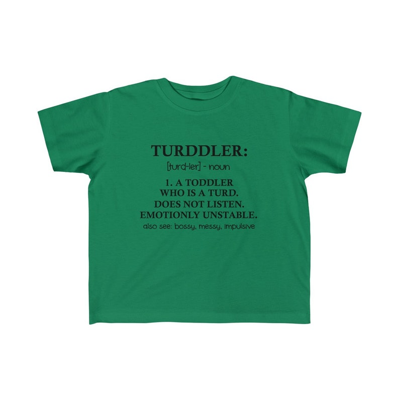 Shirt Funny Kid/'s Fine Jersey Tee Turddler: A Toddler Who Is A Turd T-Shirt