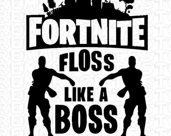 Fortnite Floss Like A Boss Svg Files For Cricut Silhouette Svg Cut Files Svg Eps Png Cricut Cut File Printable Artwork Vector Logo Clipart
