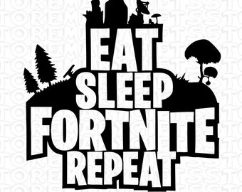 Eat Sleep Fortnite Repeat Svgpngdxf Fortnite Svgpng Cutting Digital Download Fortnite Birthday Svg Fortnite Svg Files For Cricut