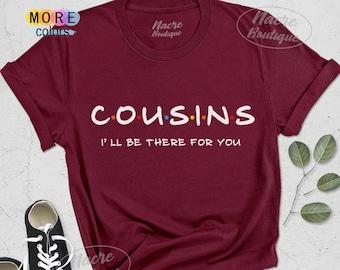 Cousin Shirt Matching Cousin Best Cousin Cousin Clothing Cousin Tee Cousin Squad Gift for Cousins Cousins Shirt Cousin Gift Idea