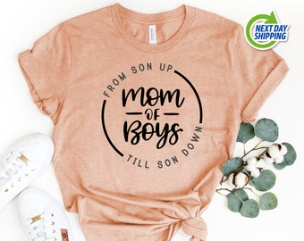 Mom of Boys Shirt | From Son Up to Son Down | Funny Mom Shirt | New Mom Gift | Boy Mom Shirt | Mommy T Shirt | Mother's Day Shirt