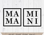 Mama and Mini in square svg - Mama and Mini set for cricut - Mama and Mini set for Silhouette - Mama svg - Mini svg