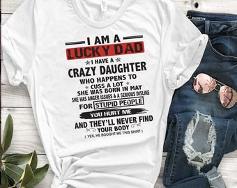 2160aa85 I am a lucky dad I have a crazy daughter, she was born in may, born in may  svg, daughter birthday svg, gift for daughter, birthday girl
