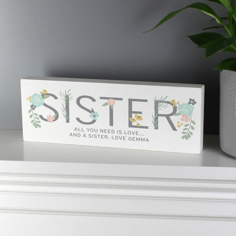 Perfect For Birthday A Personalised Wooden Block Sign For A Sister In A Floral Design Christmas Or Just Because.