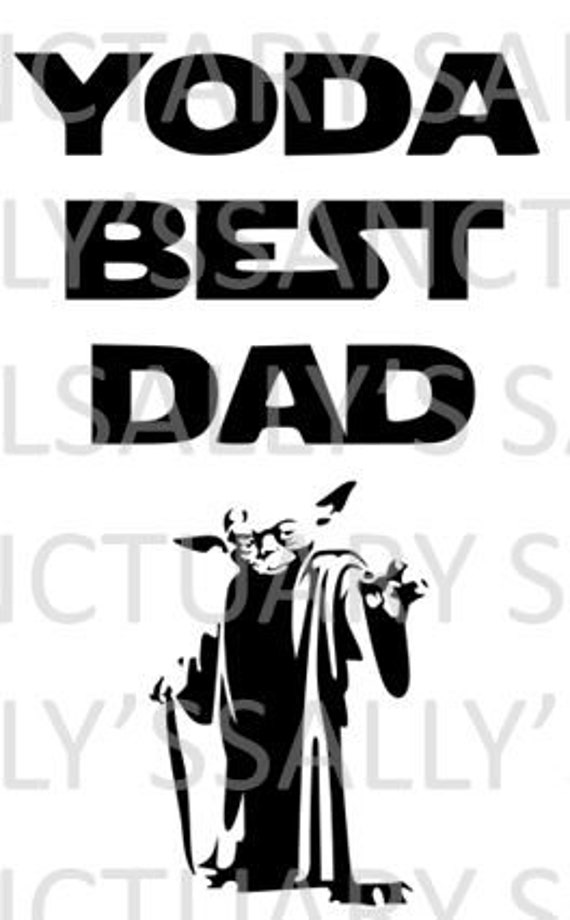 Yoda Best Dad Father S Day Svg For Cricut Silhouette Etsy