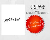Printable Wall Art, Home Decor, Office Decor, Just Be Kind