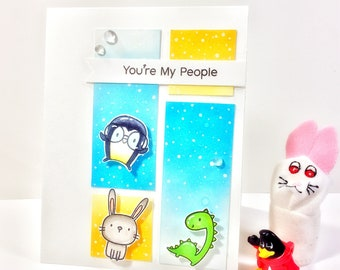 You're My People/Freindship card/cute card/animal card/kids card/I love you Card/Hello card/Greeting card/Handmade card/Made in Canada/Cards