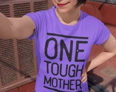 ONE TOUGH MOTHER T-Shirt Tee Mother's Day Purple