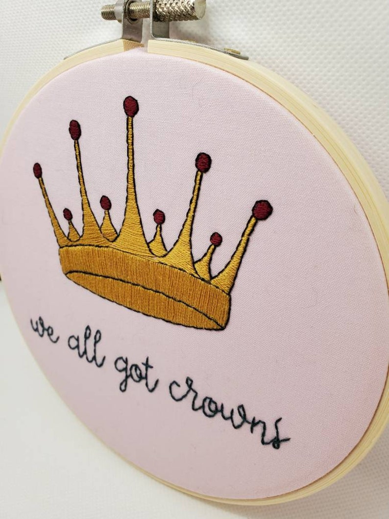 MADE TO ORDER We All Got Crowns \u2022 Song Lyrics \u2022 6 Inch Finished Embroidery Hoop
