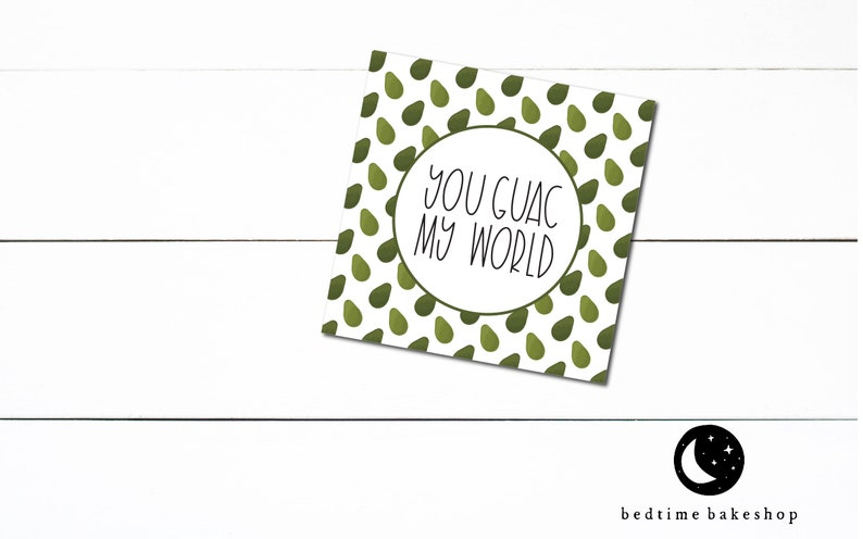 Printable Valentine/'s Day Cookie Tag Happy Valentine/'s Day You Guac My World Avocado  Square 2 Valentine/'s Day Gift Tag