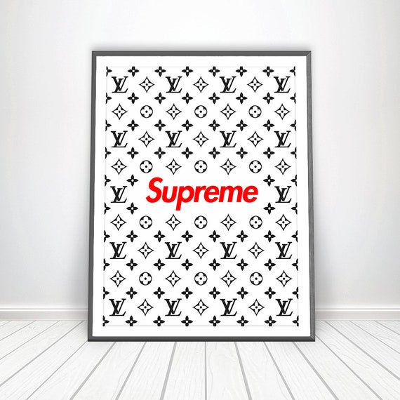 Supreme Lv Print Supreme Louis Vuitton Poster Supreme Art Supreme Poster Louis Vuitton Print Supreme Party Lv Inspired Supreme Wall Decor