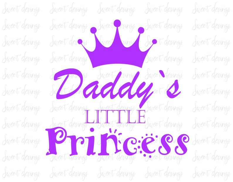 shirt princess svg Daddys little princess tshirt file svg dadys princess Princess desing svg digital file svg instant download