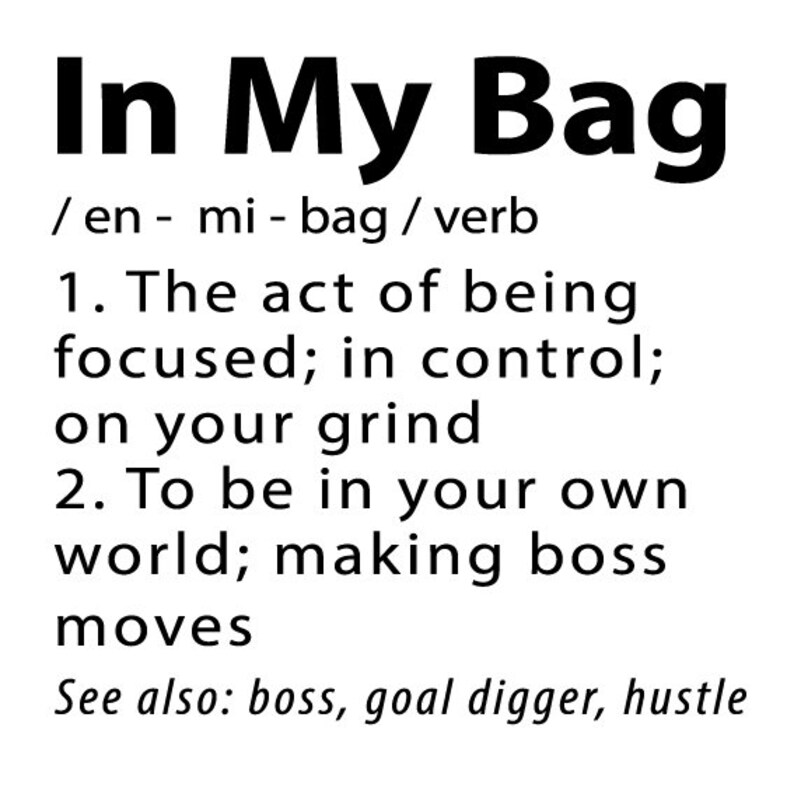 In My Bag Definition SVG Passion Ambition Self-Employed Svg Entrepreneur Boss SVG Hardworking Business Svg Woman Empowerment Shirt